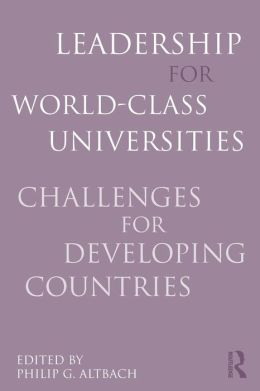 Leadership for World-Class Universities: Challenges for Developing Countries