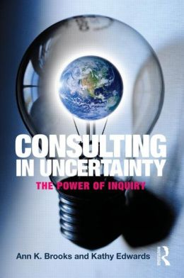 Consulting in Uncertainty: The Power of Inquiry
