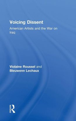 Voicing Dissent: American Artists and the War on Iraq