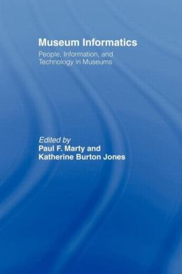 Museum Informatics: People, Information, and Technology in Museums