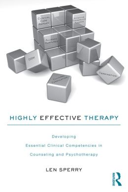 Highly Effective Therapy: Developing Clinical Competencies in Counseling and Psychotherapy