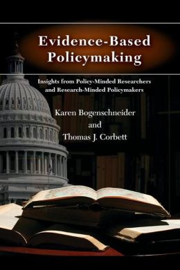Evidence-Based Policymaking: Insights from Policy-Minded Researchers and Research-Minded Policymakers