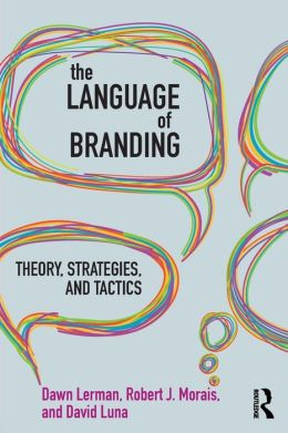 The Language of Branding: Theory, Strategies, and Tactics