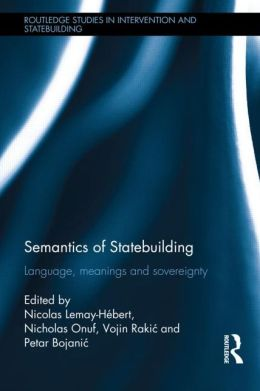 Semantics of Statebuilding: Language, Meanings and Sovereignty