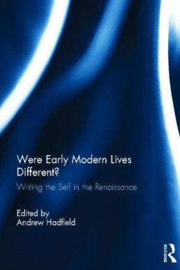 Were Early Modern Lives Different?: Writing the Self in the Renaissance