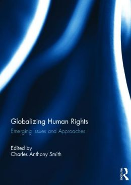 Globalizing Human Rights: Emerging Issues and Approaches