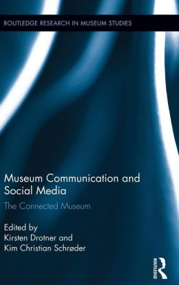 Museum Communication and Social Media: The Connected Museum