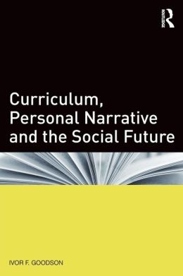 Curriculum, Personal Narrative and the Social Future