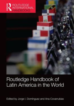 Routledge Handbook of Latin America in the World