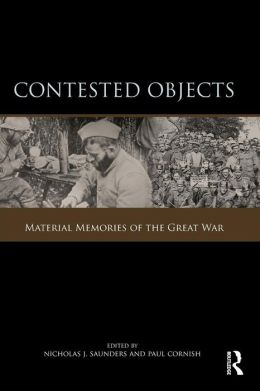 Contested Objects: Material Memories of the Great War