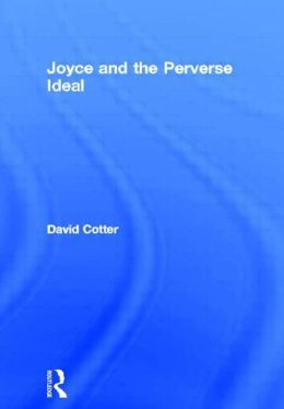 Joyce and the Perverse Ideal