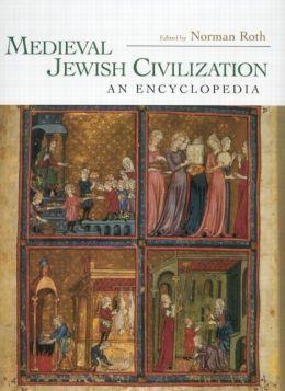 Medieval Jewish Civilization: An Encyclopedia