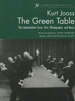 The Green Table: Labanotation, Music, History, and Photographs