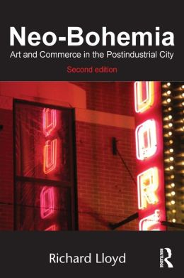 Neo-Bohemia: Art and Commerce in the Postindustrial City