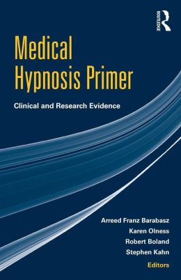Medical Hypnosis Primer: Clinical and Research Evidence