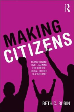 Making Citizens: Transforming Civic Learning for Diverse Social Studies Classrooms