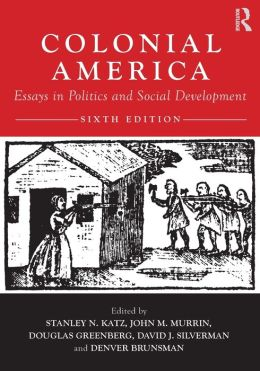 Colonial America: Essays in Politics and Social Development