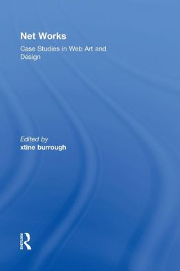 Net Works: Case Studies in Web Art and Design