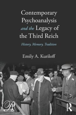 Contemporary Psychoanalysis and the Legacy of the Third Reich: History, Memory, Tradition
