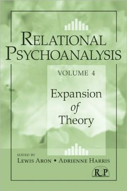 Relational Psychoanalysis, Volume 4: Expansion of Theory