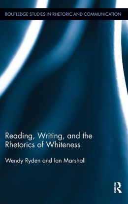 Reading, Writing, and the Rhetorics of Whiteness