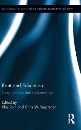 Kant and Education: Interpretations and Commentary