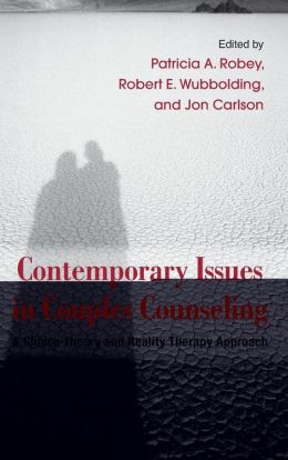 Contemporary Issues in Couples Counseling: A Choice Theory and Reality Therapy Approach