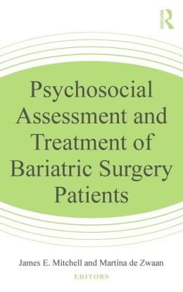 Psychosocial Assessment and Treatment of Bariatric Surgery Patients