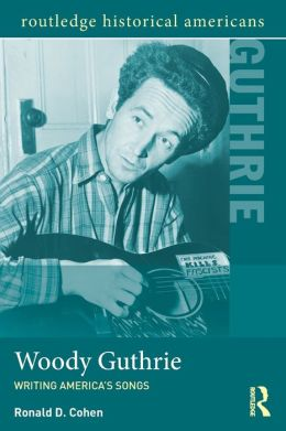 Woody Guthrie: Writing America's Songs