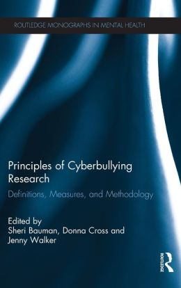 Principles of Cyberbullying Research: Definitions, Measures, and Methodology