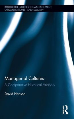 Managerial Cultures: A Comparative Historical Analysis