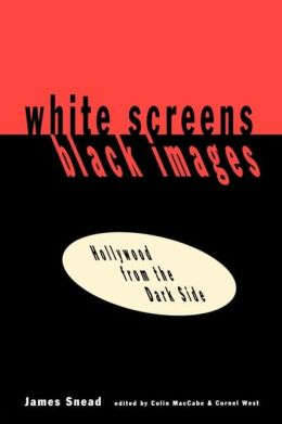 White Screens/Black Images: Hollywood From the Dark Side