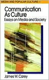Communication as Culture: Essays on Media and Society