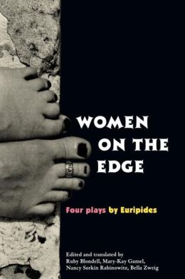 Women on the Edge: Four Plays by Euripides