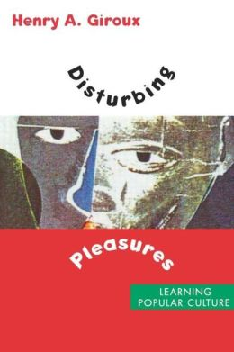Disturbing Pleasures: Learning Popular Culture