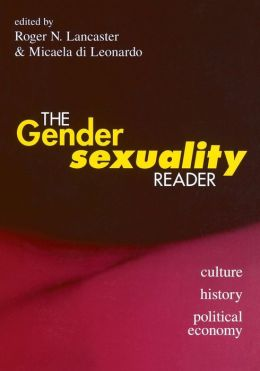 The Gender/Sexuality Reader: Culture, History, Political Economy