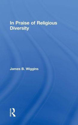 In Praise of Religious Diversity