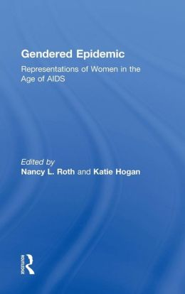 Gendered Epidemic: Representations of Women in the Age of AIDS