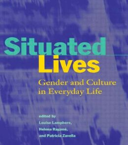 Situated Lives: Gender and Culture in Everyday Life