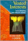 Vested Interests: Cross-Dressing & Cultural Anxiety