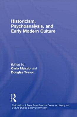 Historicism, Psychoanalysis, and Early Modern Culture