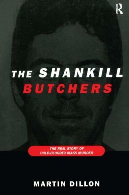 The Shankill Butchers: The Real Story of Cold-Blooded Mass Murder