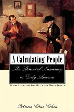 A Calculating People: The Spread of Numeracy in Early America