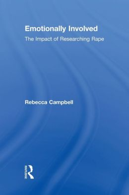 Emotionally Involved: The Impact of Researching Rape