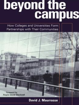 Beyond the Campus: How Colleges and Universities Form Partnerships with their Communities