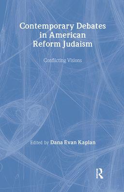 Contemporary Debates in American Reform Judaism: Conflicting Visions