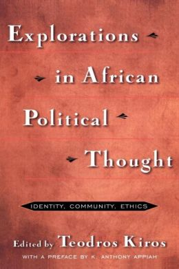 Explorations in African Political Thought: Identity, Community, Ethics
