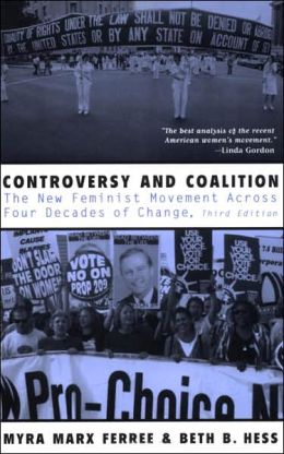 Controversy and Coalition: The New Feminist Movement Across Four Decades of Change