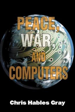 Peace, War and Computers