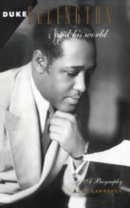 Duke Ellington and His World: A Biography
